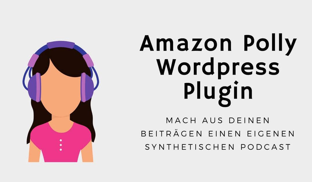 Amazon Polly Test – Blogartikel zum Zuhören